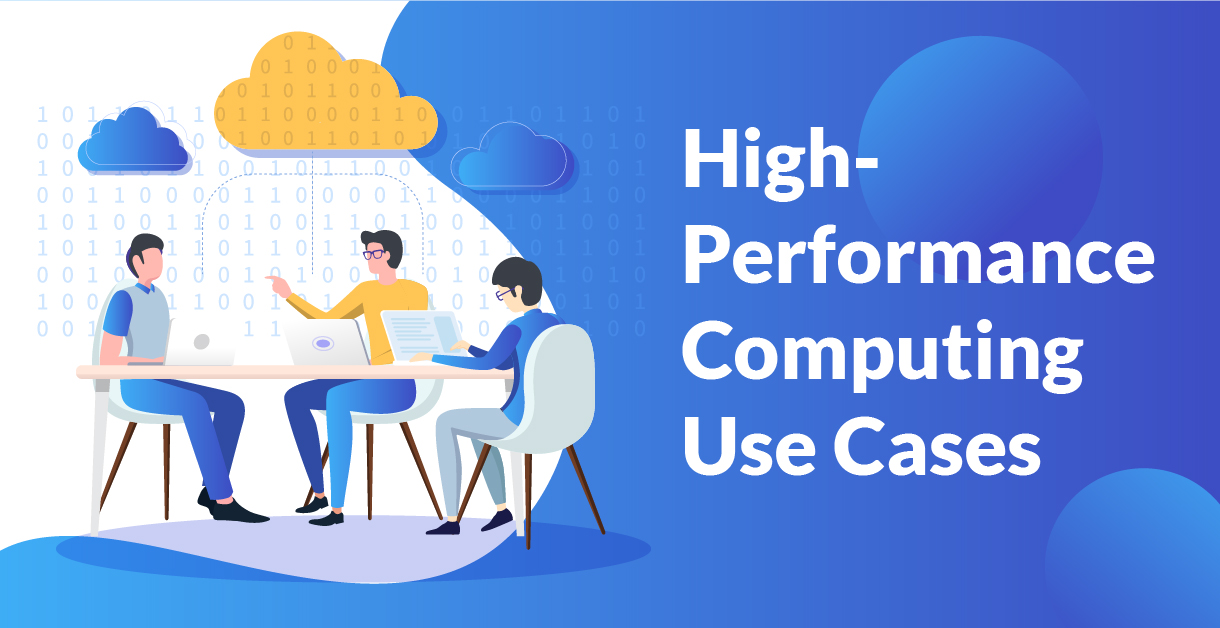 High Performance Computing Use Cases