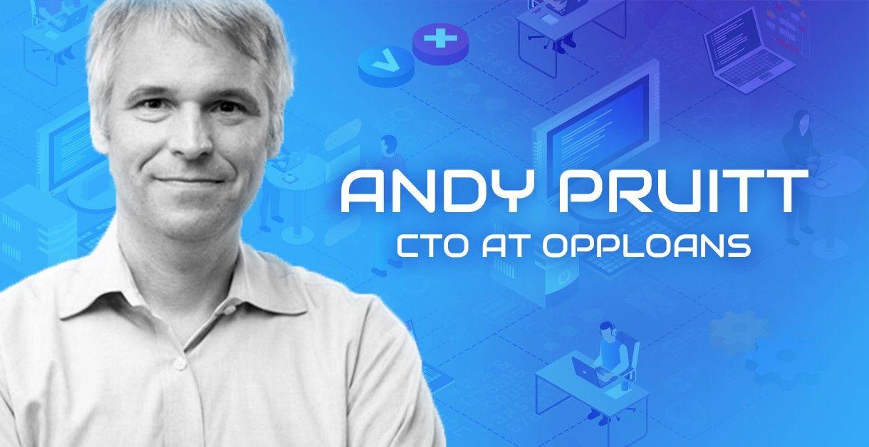 Andy Pruitt Opploans - Startup tech companies
