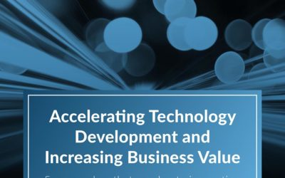 Accelerating Technology Development and Increasing Business Value