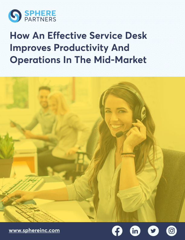 How An Effective Service Desk Improves Productivity And Operations In The Mid-Market